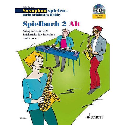 Schott Saxophon spielen - mein schönstes Hobby Spielbuch 2 - Alt