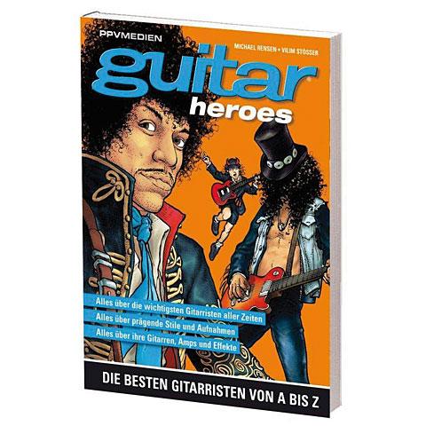 PPVMedien Guitar Heroes - Die besten Gittaristen von A-Z