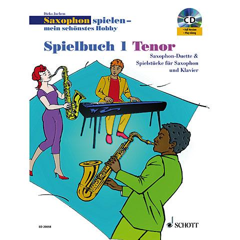 Schott Saxophon spielen - mein schönstes Hobby Spielbuch 1 - Tenor